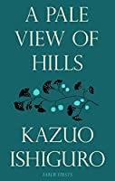A Pale View of Hills (Faber Firsts)