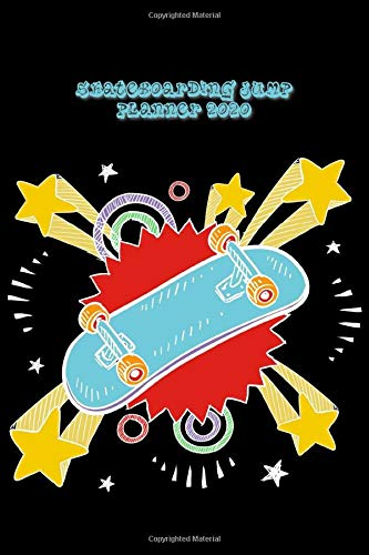 SKATEBOARDING JUMP PLANNER 2020 MONTHLY & WEEKLY NOTEBOOK ORGANIZER: 6x9 inch (similar A5) calendar from DEC 2019 to JAN 2021 with monthly overview ... cover nice present for skater girls and boys