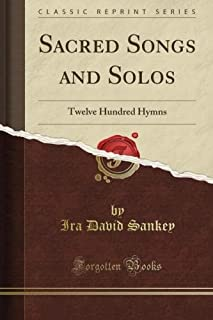 Sacred Songs and Solos: Twelve Hundred Hymns (Classic Reprint)