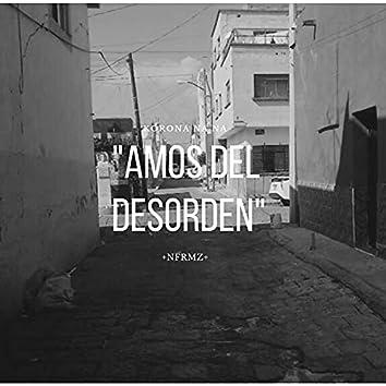 """""""Amos del desorden"""""""