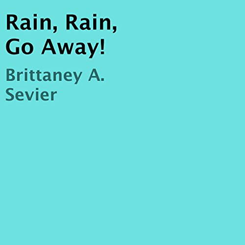 Rain, Rain, Go Away! audiobook cover art