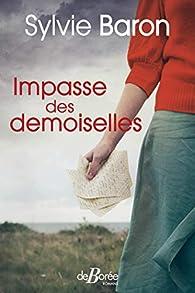 Impasse des demoiselles par Sylvie Baron
