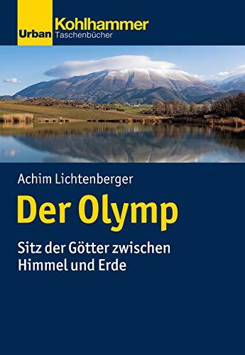 Der Olymp: Sitz der Götter zwischen Himmel und Erde (Urban-Taschenbücher)