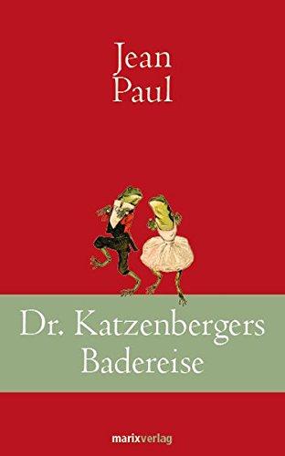 Dr. Katzenbergers Badereise: Erzählung (Klassiker der Weltliteratur)