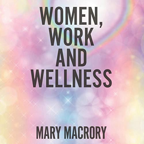 Women, Work, and Wellness audiobook cover art