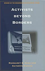 "This image is of a book cover, ""Activists beyond Borders: Advocacy Networks in International Politics,"" by Margaret E. Keck and Kathryn Sikkink."
