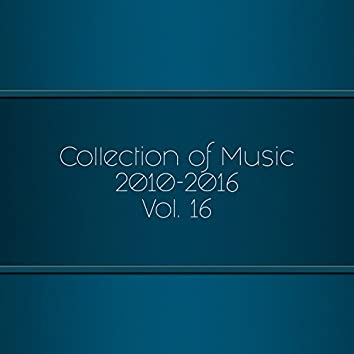 Collection Of Music 2010-2016, Vol. 16