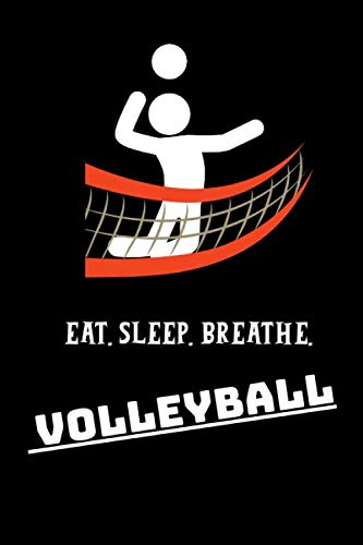 Volleyball journal - Eat. Sleep. Breathe. Volleyball: cover -lined 120 pages writing notebook diary
