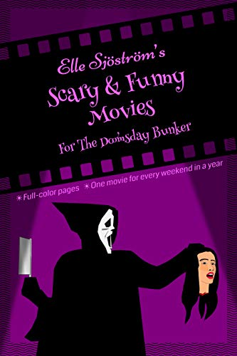 Scary & Funny Movies For The Doomsday Bunker: Favorite horror-comedy films from the silent era to the present (English Edition)