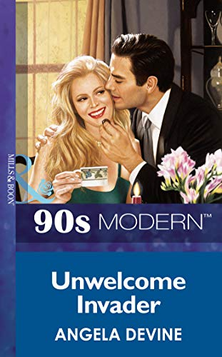 Unwelcome Invader (Mills & Boon Vintage 90s Modern) (English Edition)