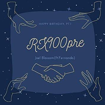 Rx100Pre Happy Birthday, Pt. 1