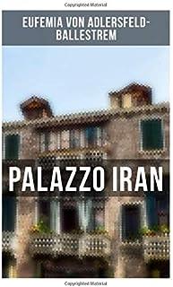 Palazzo Iran: Historischer Roman