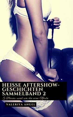Heisse Aftershow-Geschichten - Sammelband 2: 5 Stories rund um die eine Pforte