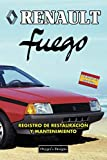 RENAULT FUEGO: REGISTRO DE RESTAURACIÓN Y MANTENIMIENTO (Ediciones en español)