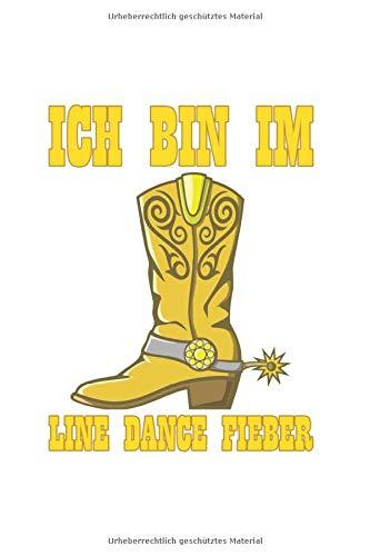 Line Dance Tanzen Notizbuch: Line Dance Fieber Cowboy Stiefel Tanzen als Geschenkidee als Planer Tagebuch Notizheft oder Notizblock 6x9 DIN A5 120 Seiten | Gepunktet