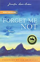 Forget Me Not: A Memoir 1st Edition by Jennifer Lowe-Anker (2009) Paperback