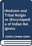 Hinduism and Tribal Religions (Encyclopedia of Indian Religions)