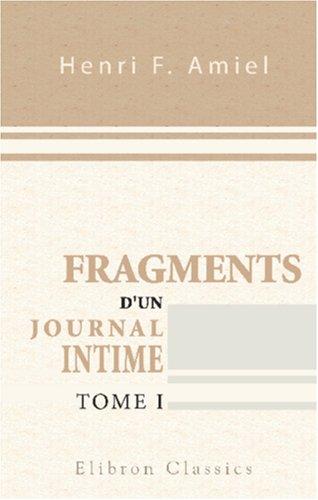 Fragments d'un journal intime: Précédés d'une étude par Edmond Scherer. Tome 1