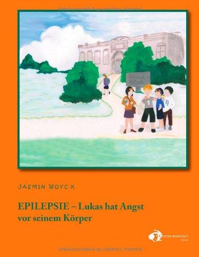 EPILEPSIE -: Lukas hat Angst vor seinem Körper