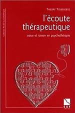 L'Ecoute thérapeutique - Coeur et raison en psychothérapie de Thierry Tournebise