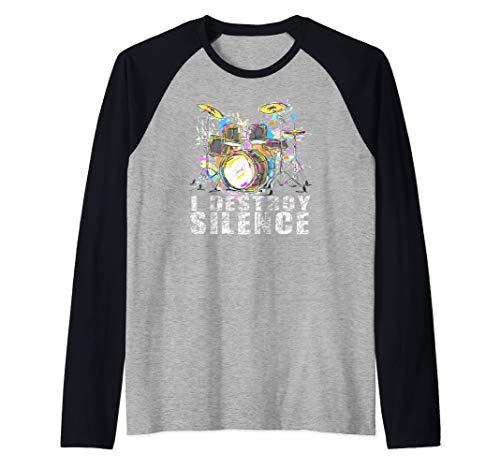 Tambores I destruir Silencio - El batería Camiseta Manga Raglan