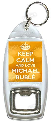 Keep Calm And Love Michael Buble – Abridor de botellas