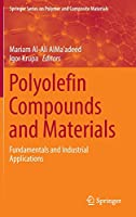 Polyolefin Compounds and Materials: Fundamentals and Industrial Applications (Springer Series on Polymer and Composite Materials)