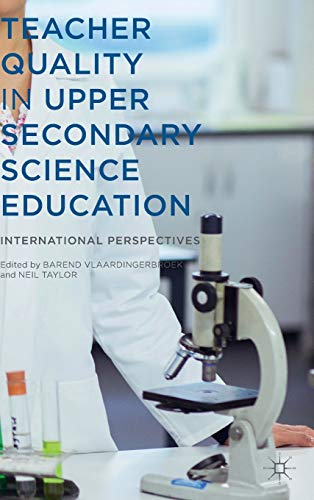 Teacher Quality In Upper Secondary Science Education International Perspectives