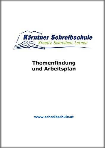 Themenfindung und Arbeitsplan: E-Book zum Kurs der Kärntner Schreibschule
