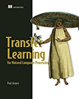 Transfer Learning for Natural Language Processing