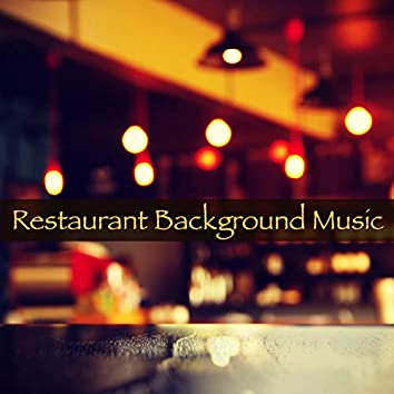 Restaurant Background Music – Amazing Instrumental Easy Listening Music for Dinner at the Restaurant and the Club