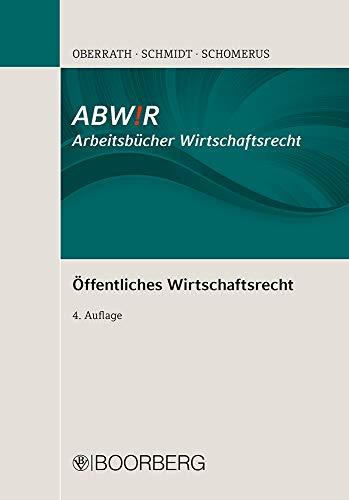 Öffentliches Wirtschaftsrecht (ABWiR Arbeitsbücher Wirtschaftsrecht)