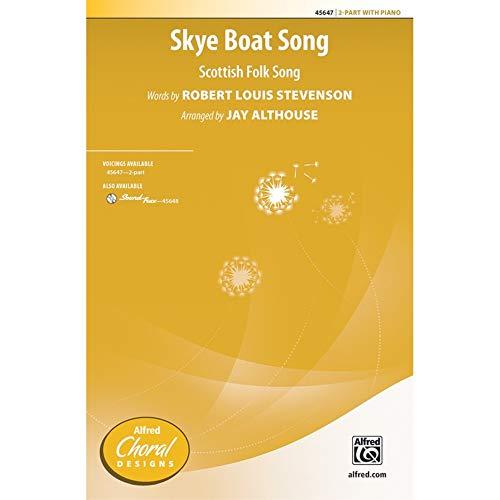 Skye Boat Song - Scottish Folk Song, words by Robert Louis Stevenson / arr. Jay Althouse