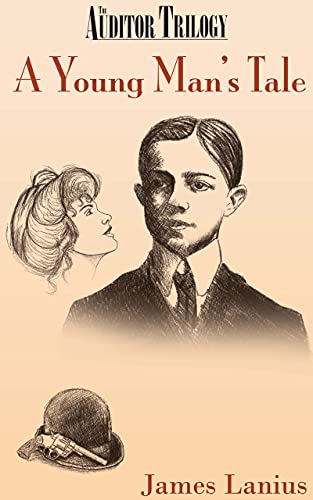 A Young Man's Tale: The Auditor Trilogy Book One (English Edition)