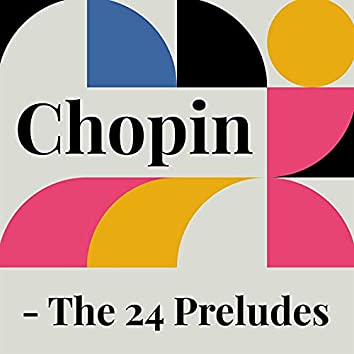 Chopin - The 24 Preludes