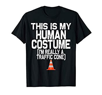 This is my Human Costume I m really a Traffic Cone Halloween T-Shirt
