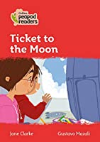 Level 5 - Ticket to the Moon (Collins Peapod Readers)