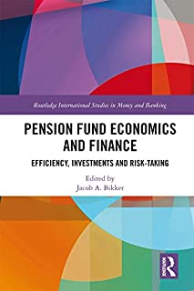 Pension Fund Economics and Finance: Efficiency, Investments and Risk-Taking (Routledge International Studies in Money and Banking Book 93) (English Edition)
