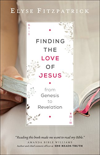 Finding the Love of Jesus from Genesis to Revelation (English Edition)