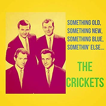 Something Old, Something New, Something Blue, Somethin' Else !!!!!!