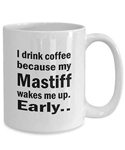 N\A Taza del mastín Bebo café Porque mi mastín me Despierta Regalo temprano Regalo Divertido del dueño del Perro | Taza del Perro | Regalo para el Amante de los Perros Novedad Taza de café de