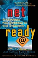 Net Ready: Strategies for Success in the E-Conomy