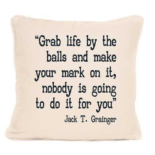 Jack T Grainger - Cojín con frase 'Grab Life By The Balls ' con almohadilla, la mejor almohada - Ideas de regalo para Navidad, cumpleaños o cualquier otra ocasión - 45,7 x 45,7 cm