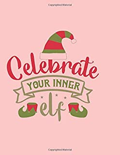 Celebrate your inner elf: Fun cute Christmas notebook gift for your own special elves. Large 8.5 x 11 for all their scribblings. Fab stocking stuffer!