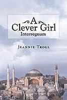 A Clever Girl: Interregnum