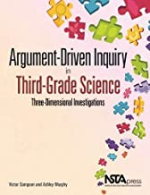 Argument-Driven Inquiry in Third-Grade Science: Three Dimensional Investigations - PB349X7