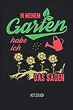 Notizbuch: In meinem Garten habe ich das Sagen! Notizbuch/ Garten-planer mit 120 karierten Seiten! 6x9 Garen-Tagebuch für Gärtner und Hobbygärtner!