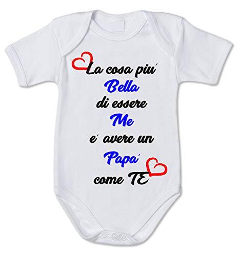 Body Neonato La Cosa più Bella di Essere Me è Avere Un papà Come Te - Body Simpatico e Divertente - Pagliaccetto in Cotone - Idea Regalo