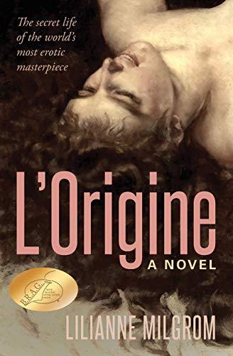 L'Origine: The Secret Life of the World's Most Erotic Masterpiece
