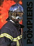 Nos pompiers